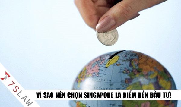 Vì sao nên chọn Singapore là điểm đầu tư!