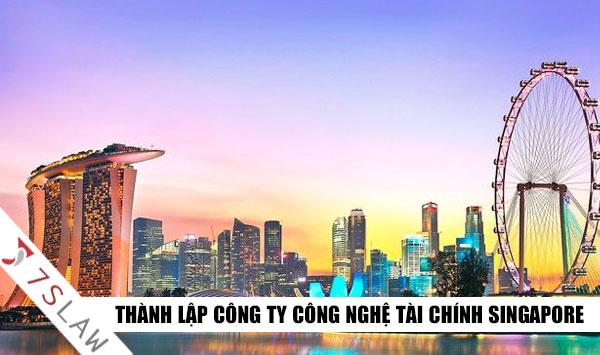 Thành lập công ty công nghệ tài chính - fintech tại Singapore