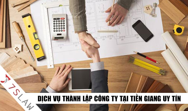 Thành lập công ty tại Tiền Giang Trọn gói Giá rẻ, Nhanh