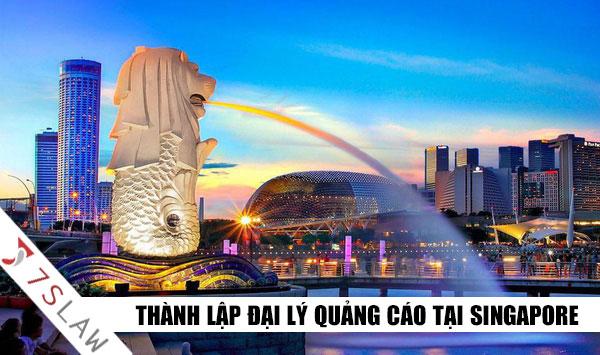 Thành lập Đại lý quảng cáo tại Singapore