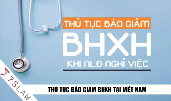 Thủ tục báo giảm BHXH khi người lao động nghỉ việc