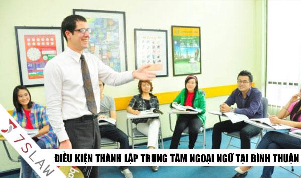 Điều kiện thành lập trung tâm ngoại ngữ tại Bình Thuận