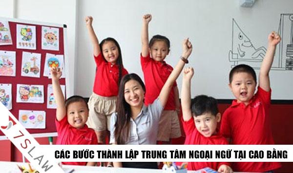Thủ tục thành lập trung tâm ngoại ngữ tại Cao Bằng mới nhất!