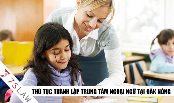 Điều kiện về giám đốc thành lập trung tâm ngoại ngữ tại Đắk Nông