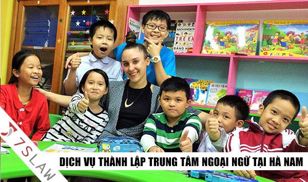Thủ tục thành lập trung tâm ngoại ngữ tại Hà Nam Uy Tín