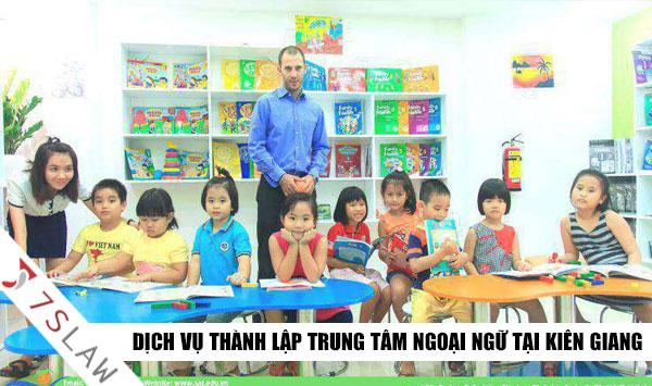 Dịch vụ thành lập Trung tâm ngoại ngữ tại Kiên Giang