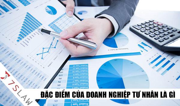 Doanh nghiệp tư nhân là gì? Đặc điểm của doanh nghiệp tư nhân