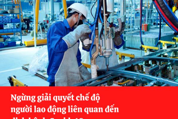 Ngừng giải quyết chế độ người lao động liên quan đến dịch bệnh Covid-19