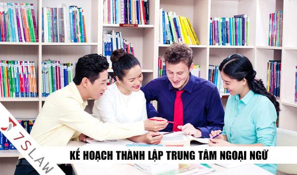 Kế hoạch thành lập trung tâm ngoại ngữ tại Việt Nam