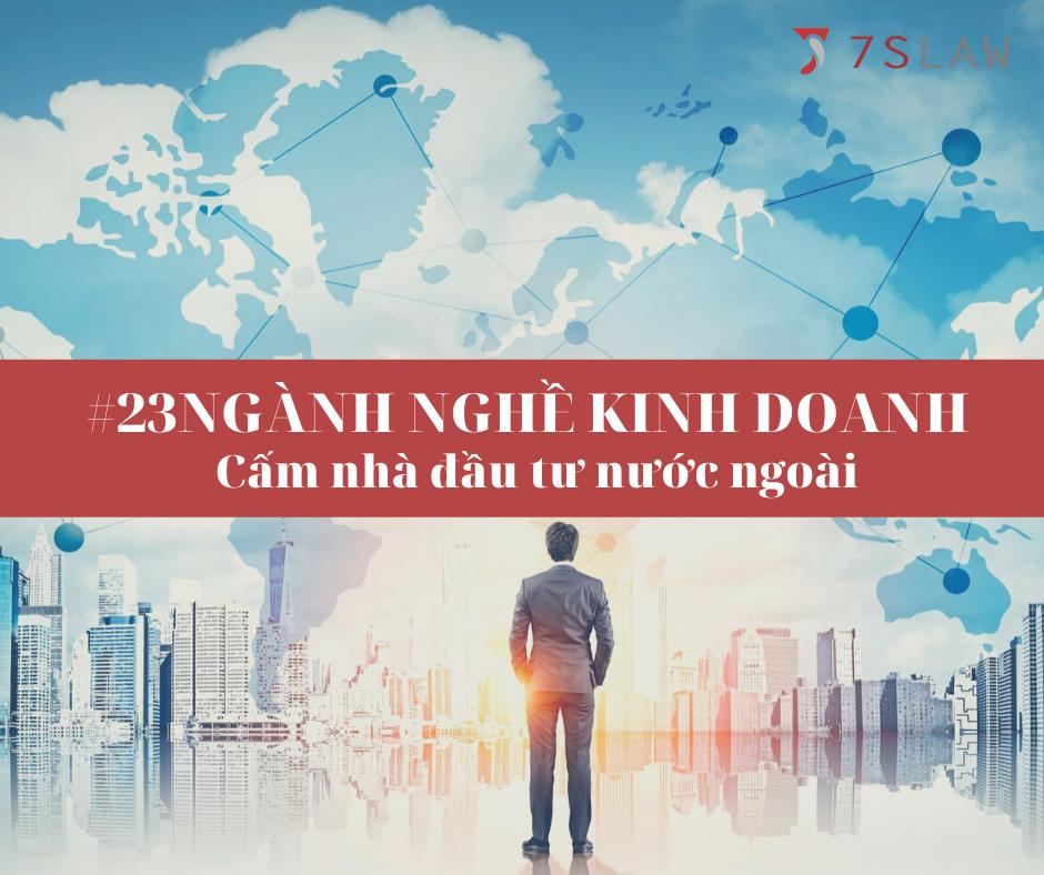 23 ngành nghề kinh doanh cấm nhà đầu tư nước ngoài