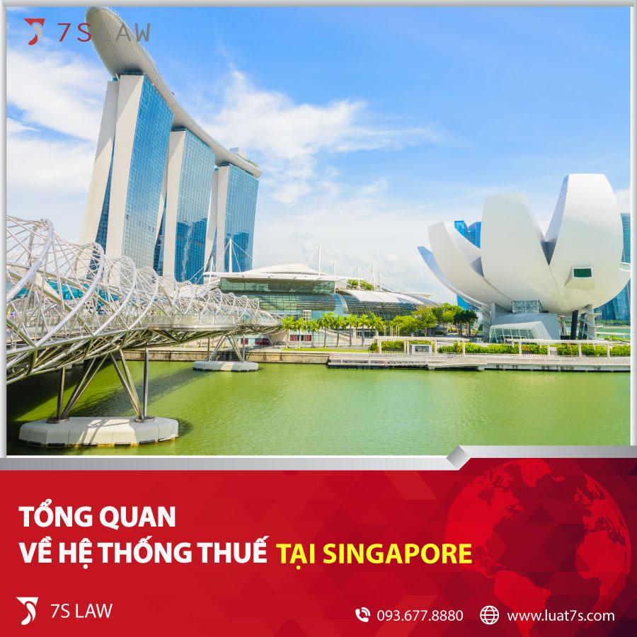 Tổng quan về hệ thống thuế tại Singapore